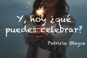 Celebración - Patricia Oteyza Life Coach